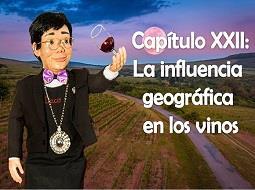 Capítulo XXII: La influencia geográfica en los vinos.